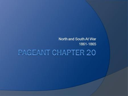 North and South At War 1861-1865. Things You Need To Know  North = United States, Union, Federal – blue uniforms  South = Confederate States, Confederacy,