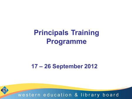 Principals Training Programme 17 – 26 September 2012.