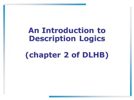 An Introduction to Description Logics (chapter 2 of DLHB)