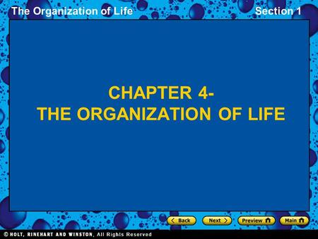 The Organization of LifeSection 1 CHAPTER 4- THE ORGANIZATION OF LIFE.