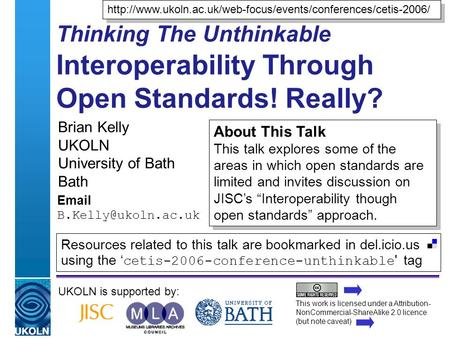 A centre of expertise in digital information managementwww.ukoln.ac.uk Thinking The Unthinkable Interoperability Through Open Standards! Really? Brian.