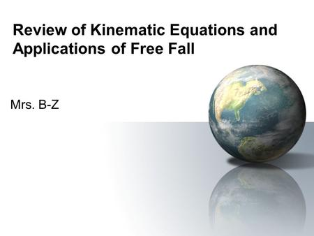 Review of Kinematic Equations and Applications of Free Fall
