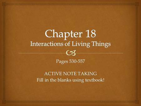 Pages 530-557 ACTIVE NOTE TAKING Fill in the blanks using textbook!