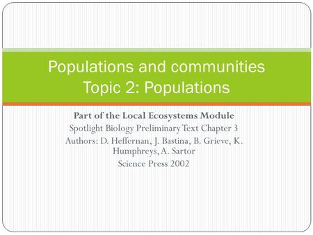 Part of the Local Ecosystems Module Spotlight Biology Preliminary Text Chapter 3 Authors: D. Heffernan, J. Bastina, B. Grieve, K. Humphreys, A. Sartor.