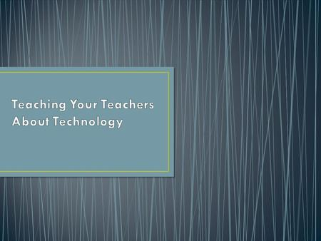 Why don't more teachers use technology? How can we help teachers overcome these obstacles? How do people learn? What strategies can we use to help.