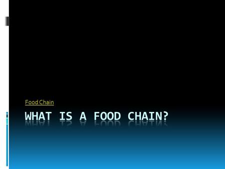 Food Chain. Food chain  Process that allows energy to move throughout organisms  Less and less energy each chain  4 parts to a food chain  Sun  Producer.