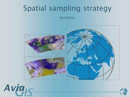 Spatial sampling strategy MODIRISK. MODIRISK Kick-off-meeting Basis for sampling strategy Grid of 10X10 km = 326 cells Three samples per grid cell = 978.