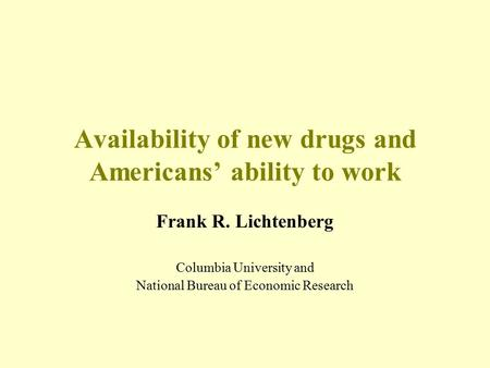The dependence of improvements in health longevity and productivity on incentives for medical - Bureau for economic research ...