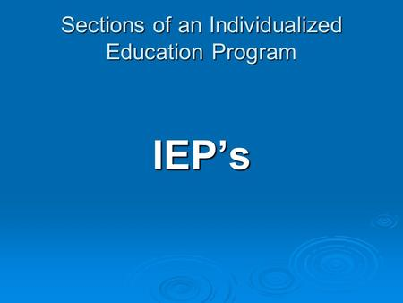 Sections of an Individualized Education Program IEP's.