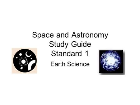 Space and Astronomy Study Guide Standard 1
