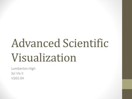 Advanced Scientific Visualization Lumberton High Sci Vis II V202.04.