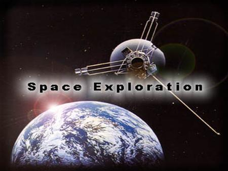 Notes - Space Exploration Radiation from Space: Light travels at a speed of 186,000 miles/sec. The farther an object is from Earth, the 'older' its light.