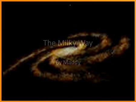 The Milky Way By Maddy Inside The Milky Way might look like this.