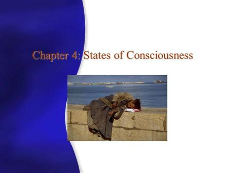 Chapter 4: States of Consciousness Copyright © The McGraw-Hill Companies, Inc. Permission required for reproduction or display. Consciousness The awareness.