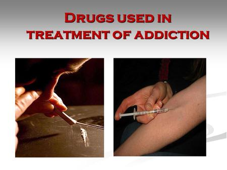 Drugs used in treatment of addiction
