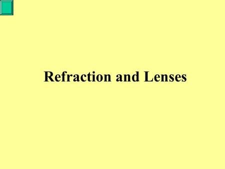 Refraction and Lenses. Refraction is the bending of light as it moves from one medium to a medium with a different optical density. This bending occurs.