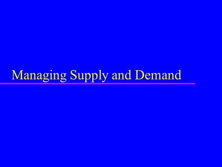 Managing Supply and Demand. Strategies for Matching Supply and Demand for Services DEMAND STRATEGIES Partitioning demand Developing complementary services.