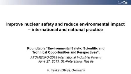 "Improve nuclear safety and reduce environmental impact – international and national practice Roundtable ""Environmental Safety: Scientific and Technical."