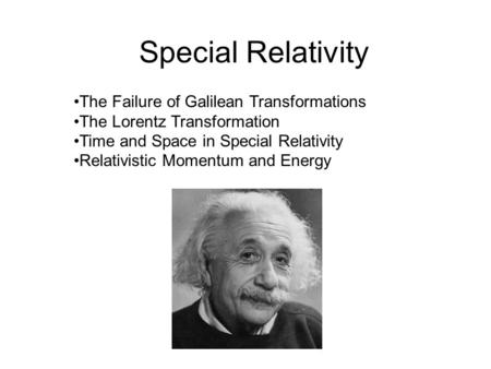 Special Relativity The Failure of Galilean Transformations