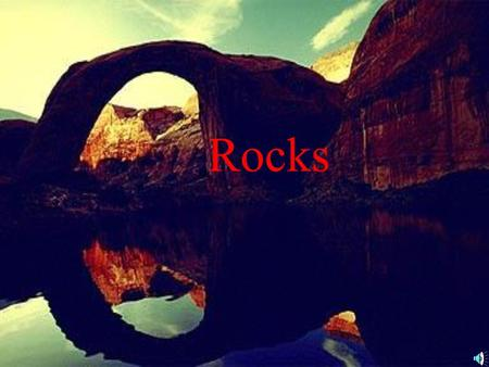 Rocks Types of Rocks Sedimentary Rocks Metamorphic Rocks Igneous Rocks.