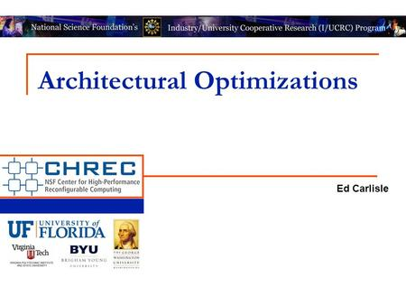 Architectural Optimizations Ed Carlisle. DARA: A LOW-COST RELIABLE ARCHITECTURE BASED ON UNHARDENED DEVICES AND ITS CASE STUDY OF RADIATION STRESS TEST.