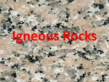 Igneous Rocks. Pre-Assessment 1. Which of the following types of rock is produced by magma that cools deep below the earth's crust? A. extrusive igneous.