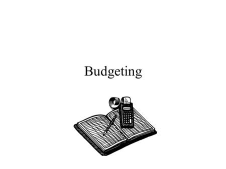 Budgeting. Advantages of Budgeting Advantages Communicate plans Think about and plan for the future Allocate resources Uncover potential bottlenecks Coordinate.