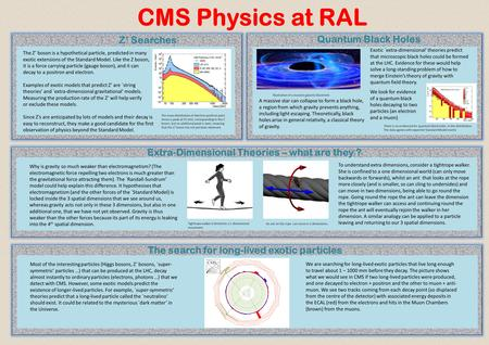 CMS Physics at RAL Why is gravity so much weaker than electromagnetism? (The electromagnetic force repelling two electrons is much greater than the gravitational.