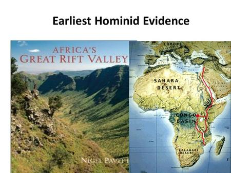 Earliest Hominid Evidence. Paleolithic - Old Stone Age.