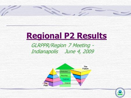 Regional P2 Results GLRPPR/Region 7 Meeting - Indianapolis June 4, 2009.