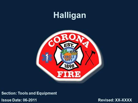 Halligan Section: Tools and Equipment Issue Date: 06-2011Revised: XX-XXXX.