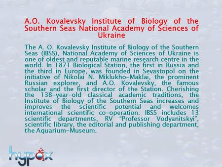 A.O. Kovalevsky Institute of Biology of the Southern Seas National Academy of Sciences of Ukraine The A. O. Kovalevsky Institute of Biology of the Southern.