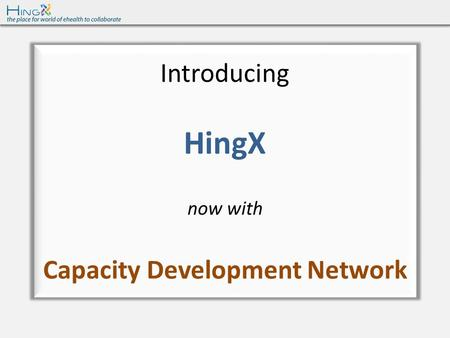 Introducing HingX now with Capacity Development Network.