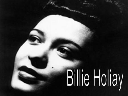 Billie Holiday Billie Holiday was born Eleanora Fagan Gough to Sadie Fagan. She was inducted into the rock and roll hall of fame under the category of.