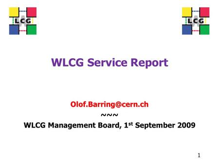 WLCG Service Report ~~~ WLCG Management Board, 1 st September 2009 1.