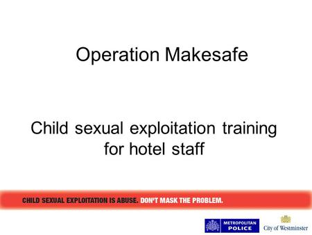 Child sexual exploitation training for hotel staff Operation Makesafe.