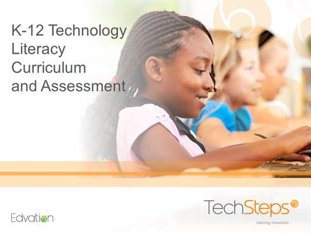 K-12 Technology Literacy Curriculum and Assessment.