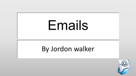 Emails By Jordon walker. Sending an email attachment.