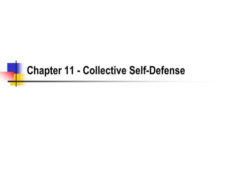 Chapter 11 - Collective Self-Defense. 2 The UN What was the League of Nations? How well did it work? What did the world's nations promise in Article 2(4)