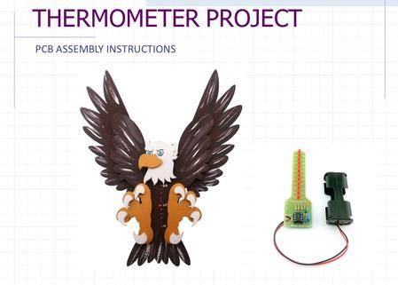THERMOMETER PROJECT PCB ASSEMBLY INSTRUCTIONS.
