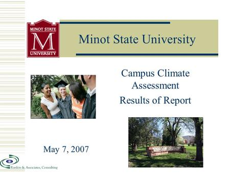 Minot State University Campus Climate Assessment Results of Report May 7, 2007.
