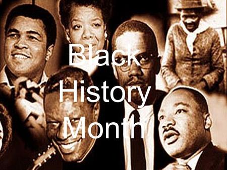Black History Month. Discussion Questions  Why do you think Black History Month began?  Why do you think we should or should not have Black History.