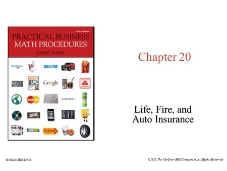 McGraw-Hill/Irwin ©2011 The McGraw-Hill Companies, All Rights Reserved Chapter 20 Life, Fire, and Auto Insurance.