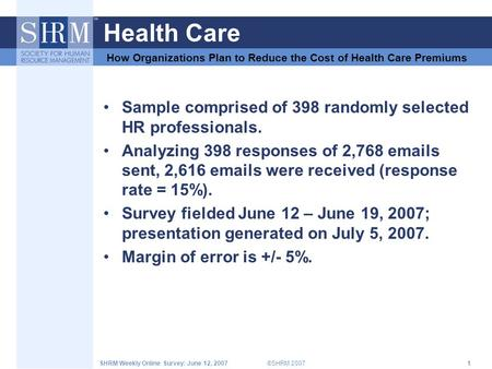 ©SHRM 2007SHRM Weekly Online Survey: June 12, 20071 Health Care Sample comprised of 398 randomly selected HR professionals. Analyzing 398 responses of.