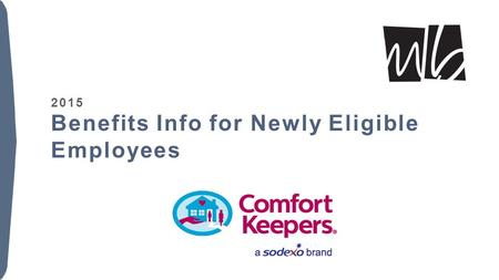 2015 Benefits Info for Newly Eligible Employees. Topics for Discussion Medical Aetna HSA KeySolution MVP Next Steps / Forms McGohan Brabender Customer.