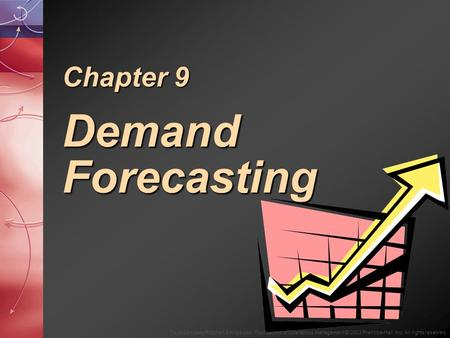 To Accompany Ritzman & Krajewski, Foundations of Operations Management © 2003 Prentice-Hall, Inc. All rights reserved. Chapter 9 Demand Forecasting.