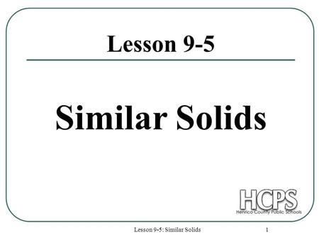 Lesson 9-5: Similar Solids