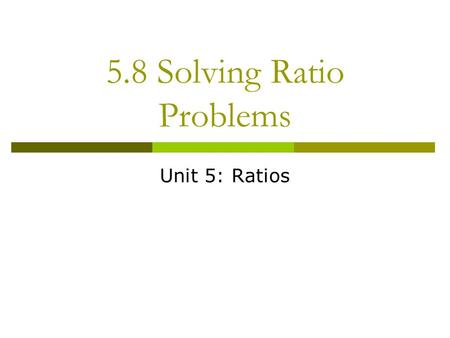 5.8 Solving Ratio Problems Unit 5: Ratios.  In this movie poster, Ryan Reynolds is 8cm. Sandra Bullock is 6cm. If Ryan Reynolds is 1.8m tall in real.