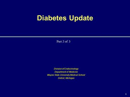 Diabetes Update Part 2 of 3 Division of Endocrinology