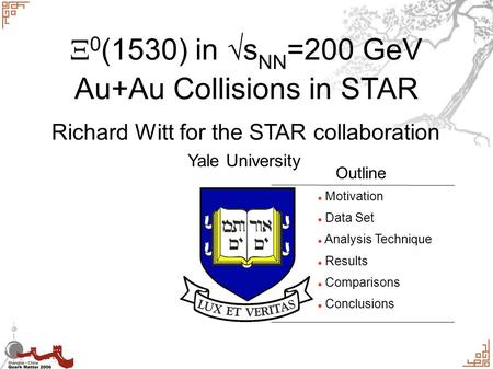  0 (1530) in  s NN =200 GeV Au+Au Collisions in STAR Richard Witt for the STAR collaboration Motivation Data Set Analysis Technique Results Comparisons.
